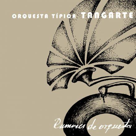 Orquesta Típica Tangarte - Rumores de orquesta