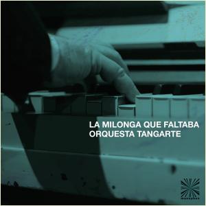 Orquesta Tangarte – La milonga que faltaba