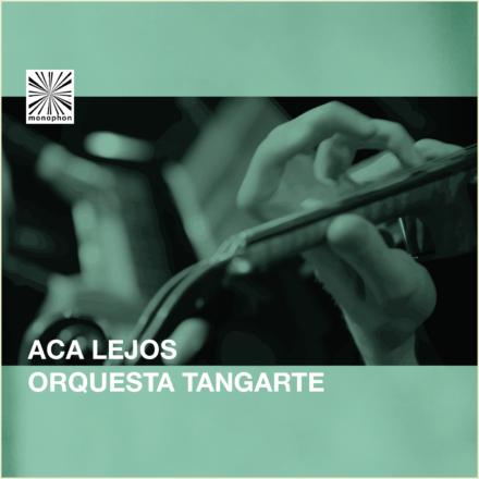 Orquesta Tangarte – Acá Lejos